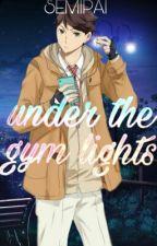 Under the Gym Lights • Oikawa Tōru ✔ by semipai
