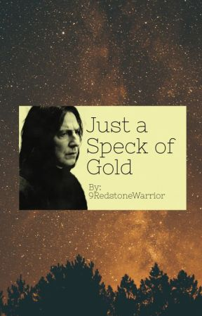 Just a Speck of Gold - Severus Snape by rinriley0