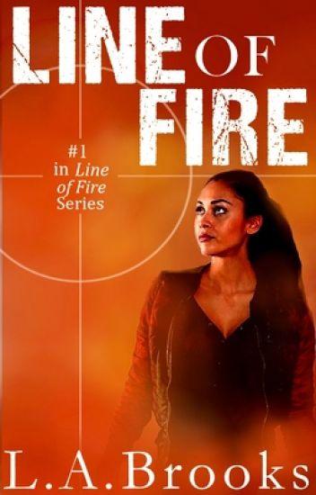 Line of Fire (Book #1) GirlXGirl