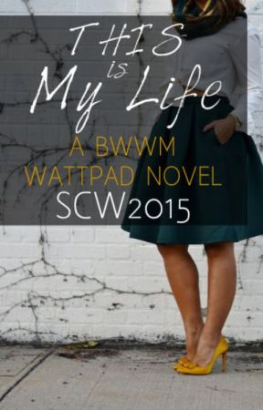 This Is My Life [BWWM] by SCW2015