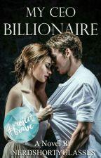 My CEO Billionaire by NerdShortyGlasses