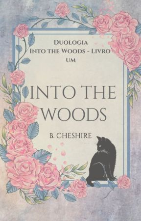 Into The Woods - [COMPLETO NO BUENOVELA] by BlackChesire