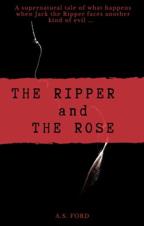 The Ripper and the Rose by ASFord