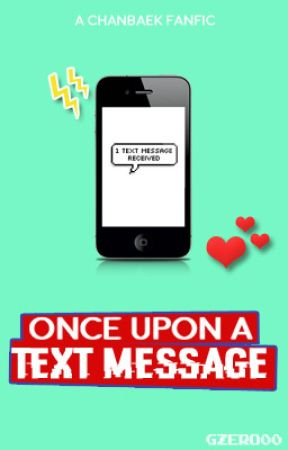 Once Upon a Text Message [ChanBaek FF] by gzero00