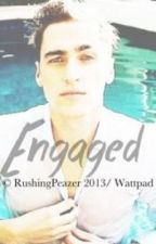 Engaged (Sequel to Taken) by RushingPeazer