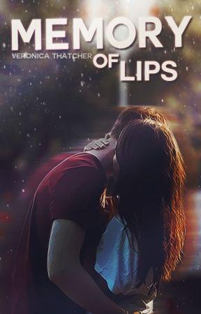 Memory of Lips (#Wattys2016) by merder32