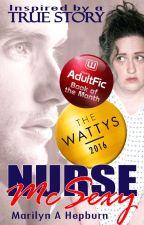 NURSE McSEXY (2016 Wattys Winner) by MarilynAHepburn