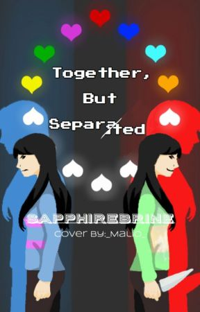 Together, But Separated by BlazinGemstone