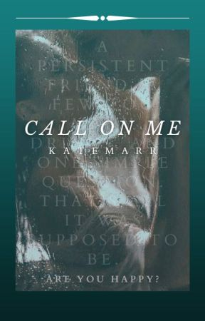 Call On Me by Kate_Marr
