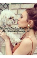 Harry's sister Niall's girl (Niall Horan fan fic){EDITING} by NORMAL_IS_BORING_47