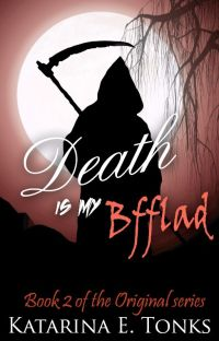 Death Is My BFFLAD (Book two) cover