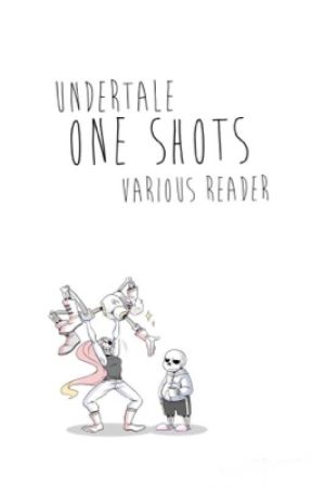 「 Undertale One Shots 」 by littlehoshina11