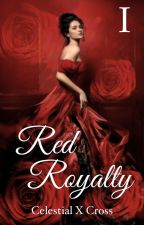 Red Royalty  (COMPLETED) by celestialxcross