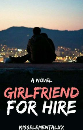 Girlfriend For Hire | Editing by misselementalxx