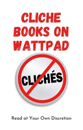 Cliche Books On Wattpad by NamjoonBiasedBitch