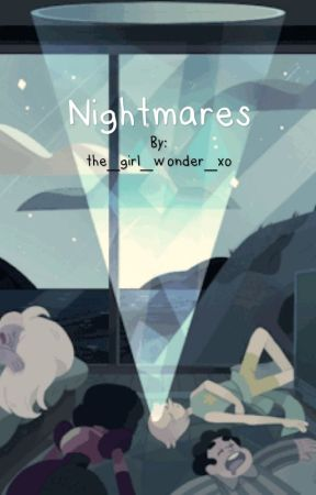 Nightmares: Steven Universe by the_girl_wonder_xo