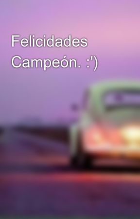Felicidades Campeón. :') by AndyPandy203