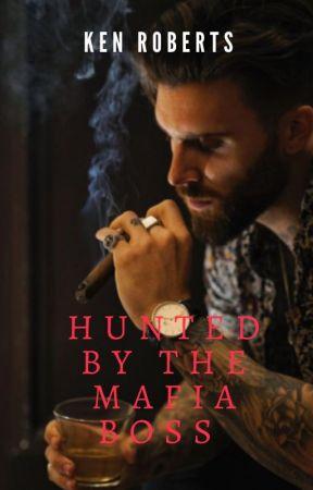 Hunted by The Mafia Boss by kenipads