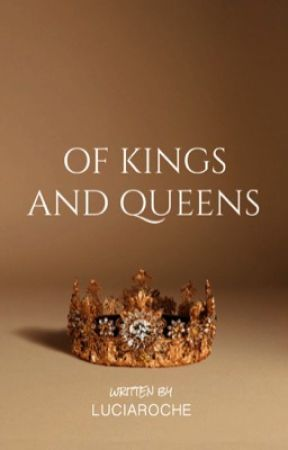 Of Kings and Queens by LuciaRoche