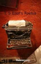 T. S Eliot's Poems by Malena3003