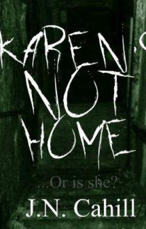Karen's Not Home by jncahill