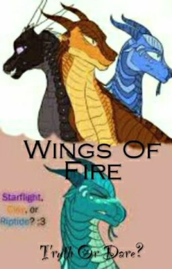 Wings Of Fire : Truth Or Dare?
