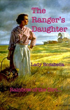 The Ranger's Daughter by LadyRosabella