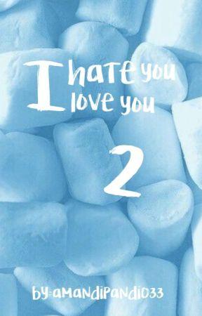 I hate you I love you 2  by amandipandi033