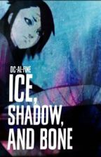 Ice, Shadow, And Bone.     (Slow updates) by Dc-al-fine