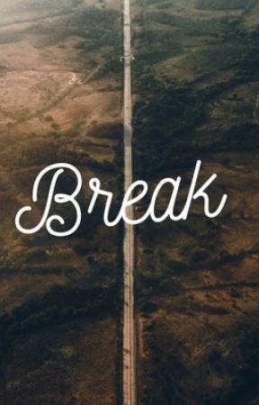 Break by txlythx