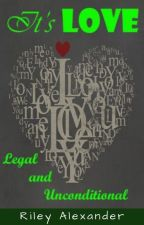 It's Love. Legal and Unconditional (GirlXGirl) by rileyalexander876