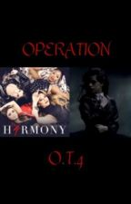 OPERATION: OT4 by TheLifeOfCabello