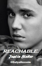 REACHABLE • Justin Bieber • STILL EDITING by DalyaHussein