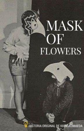 Mask of flowers ☆Ichi x Jyushi [Sin editar] by kkingkomaeda