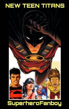 The New Teen Titans by SuperheroFanboy