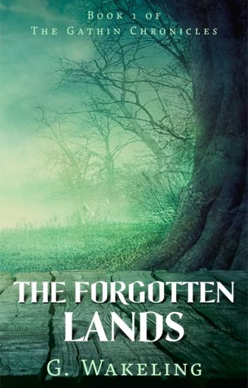 The Forgotten Lands - Book 1 of The Gathin Chronicles