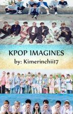 Kpop Imagines by kimerinchii17