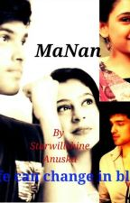 MaNanff Life Can Change In Blink by AnuskaSharma