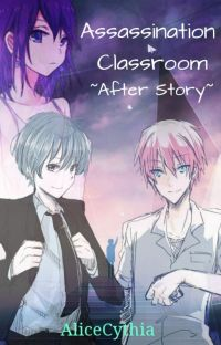 Assassination Classroom ~ After Story ~ (SLOW UPDATE)  cover