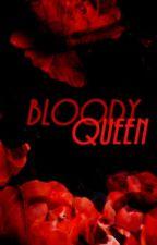 Bloody Queen| Кровавая Королева от AnanasLA