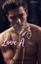 Love A Psycho by Lovekrew