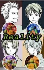 Reality (TMNT HUMAN FANFICTION) -Under editing-  by XxCyberBunnyxX