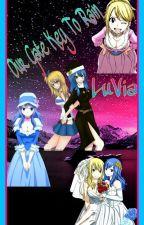 Fairy Tail: LuVia: Our Gate Key To Rain  by JuviaHeartfiliaLuVia