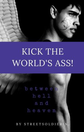 Kick the world's ass! by StreetSoldierin