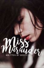 Miss Marauder //A Marauder's Era/Harry Potter Fanfiction\\ ON HIATUS  by beezy12