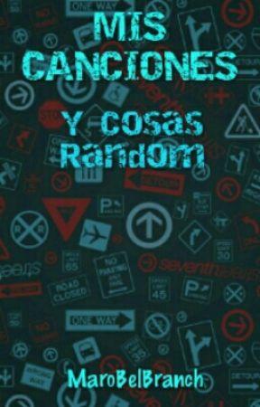 Canciones Y Frases (Y Random) by MariBelBranch