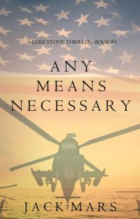 Any Means Necessary (a Luke Stone Thriller-Book #1) cover