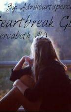 Heartbreak Girl  by Adriheartspercabeth