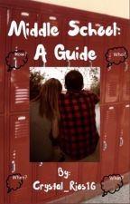 Middle School: A Guide  by cryssssssy