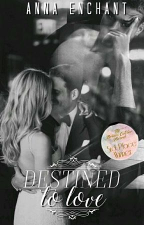 Destined To Love.| [Completed]✔ by Anna_Enchant